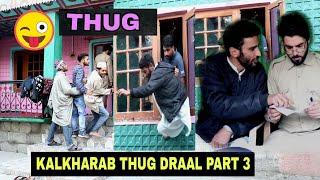 Kalkharab Thug Draal Part - 3 Kashmiri Kalkharabs