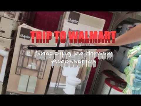 TRIP TO WALMART: SHOPPING BATHROOM ACCESSORIES