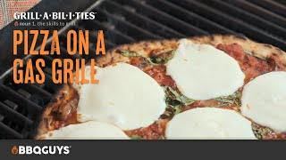 How To Cook Pizza On A Gas Grill   Grillabilities From BBQGuys