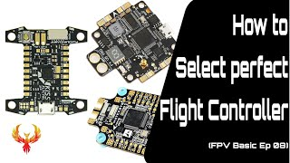 How to Select Perfect Flight Controller for FPV (FPV Basic Ep 08)
