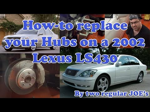 2002 Lexus LS 430 wheel hub replacement
