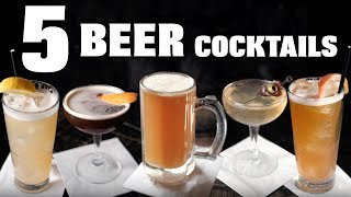 5 Beer Cocktails!