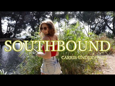 """SOUTHBOUND"" by Carrie Underwood"