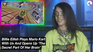 Billie Eilish Plays Mario Kart With Us And Opens Up 'The Secret Part Of Her Brain'