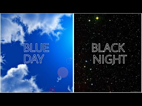 Why Sky is Black at the Night & Blue in the Day?(Scientific Reason of the Sky Color)