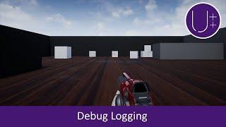 Title: Unreal Engine 4 C++ Tutorial: Debug Logging