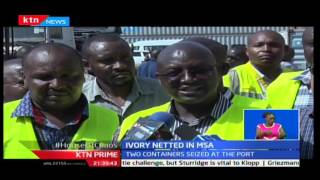 KTN Prime: Good day for Kenyan port officials as Ivory from Singapore gets impounded to Cambodia