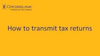 Transmitting a Tax Return - CrossLink Professional Tax Software