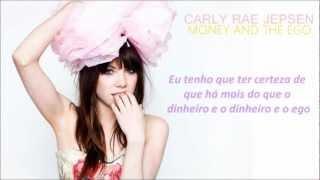 Carly Rae Jepsen - Money And The Ego (Tradução)