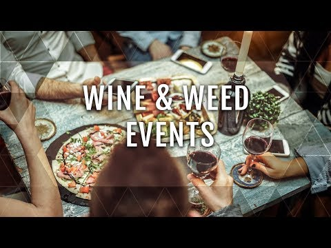 2018 Wine & Weed - Wine & Weed Events