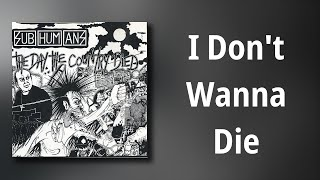 Subhumans // I Don't Wanna Die