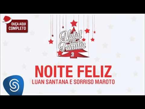 Baixar Música – Noite Feliz (part. Sorriso Maroto) – Luan Santana – Mp3