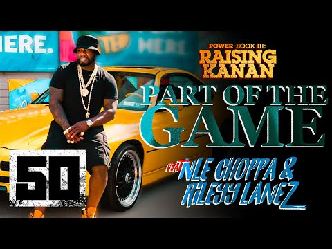 "50 Cent feat. NLE Choppa & Rileyy Lanez – ""Part of the Game"" 