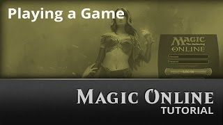 Magic Online: Playing a Game