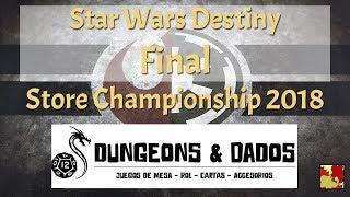SW: Destiny - Final: Store Champioship Dungeons & Dados 2018