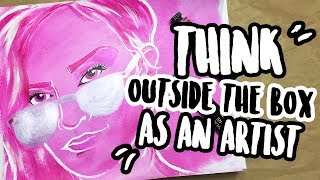 How to Think Outside the Box as an Artist   Becoming a Creative Thinker
