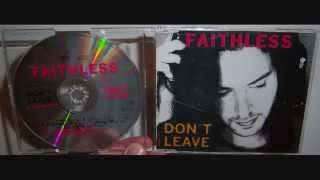 Faithless - Don't leave (1996 Euphoric mix)