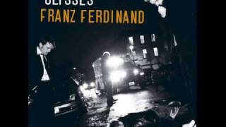 Franz Ferdinand- You Never Go Out Anymore