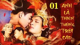 Anh Là Thiên Tướng Trời Cao - Tập 1   Phim Đam Mỹ Việt Nam Mới Nhất 2020