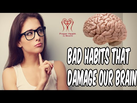 Video 10 Bad Habits That Damage Our Brain Or Gets Neurological And Nervous System Diseases & Disorders