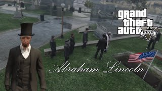 Abraham Lincoln death recreated in GTA 5 (the 16th president of the United States)