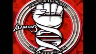 Alabama 3 - Power in the Blood - Power in the Blood