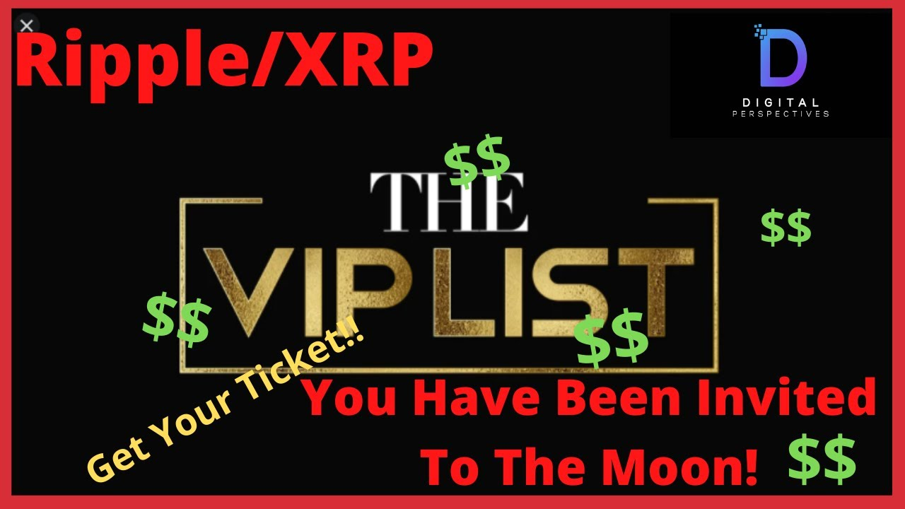 Ripple/XRP- The VIP List For Ripple/XRP, You Have Been Invited To The Moon!