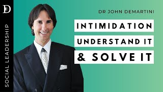 How to Deal With Intimidation | Dr John Demartini