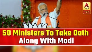 50 ministers likely to take oath along with PM Modi