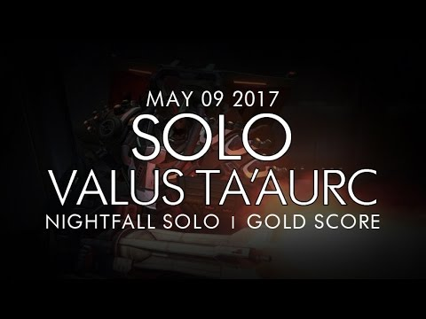 Destiny - Solo Valus Ta'aurc / Cerberus Vae III Nightfall (Gold) - May 9  2017 - Weekly NF Solo - Esoterickk