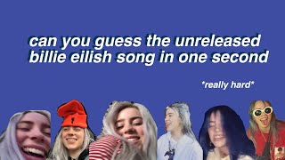 Can You Guess The UNRELEASED Billie Eilish Song In 1 Second? *READ THE DESCRIPTION*