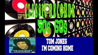 TOM JONES - I'M COMING HOME - YouTube
