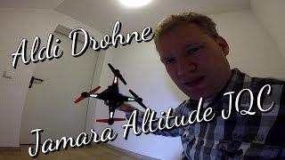 #01 Aldi / Drohne / Jamara JQC Altitude / Review / Aldi Süd hat keinen Höhensensor!  1A Drohne!