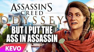 Assassin's creed Odyssey but I put the ass in assassin