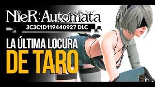 NIER AUTOMATA DLC: la ÚLTIMA LOCURA DE TARO