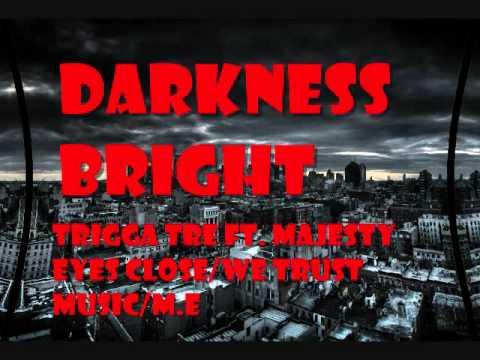Darkness Bright