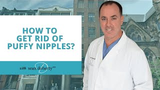 How to Get Rid of Puffy Nipples? Plastic Surgeon Dr. Doherty Explains!
