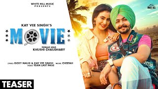 Movie (Teaser) | Kay Vee Singh | Khushi Chaudhary | Rel. on 30 July | White Hill Music