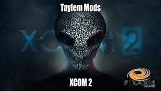 Taylem Mods - How-To Mod XCOM 2
