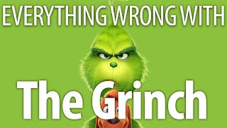 Everything Wrong With The Grinch In 18 Minutes Or Less