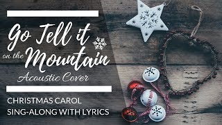 Go Tell It On The Mountain Lyrics | Christmas Carol Sing Along