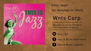 Bobby Jaspar - Too Marvelous for Words