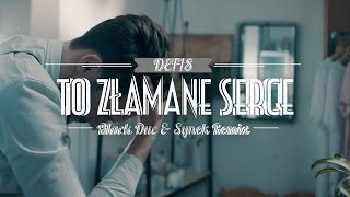 Defis - To złamane serce (Black Due & Synek Remix)