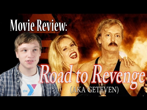 Amazingly Bad Action Movie! – Road To Revenge (AKA Geteven) Review