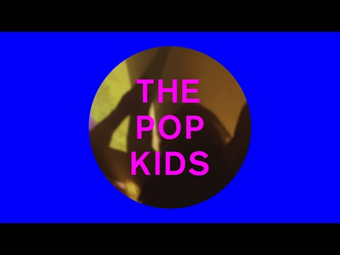 The Pop Kids Lyric Video