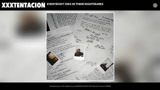XXXTENTACION - Everybody Dies In Their Nightmares (Audio)