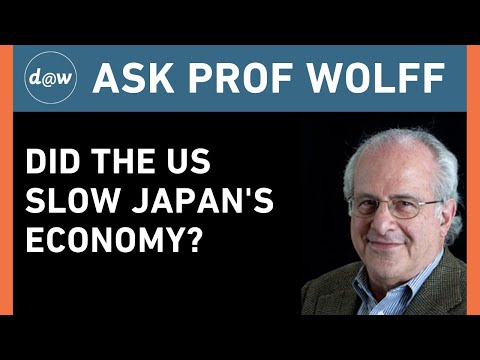 Ask Prof Wolff: Did the US Slow Japan's Economy?