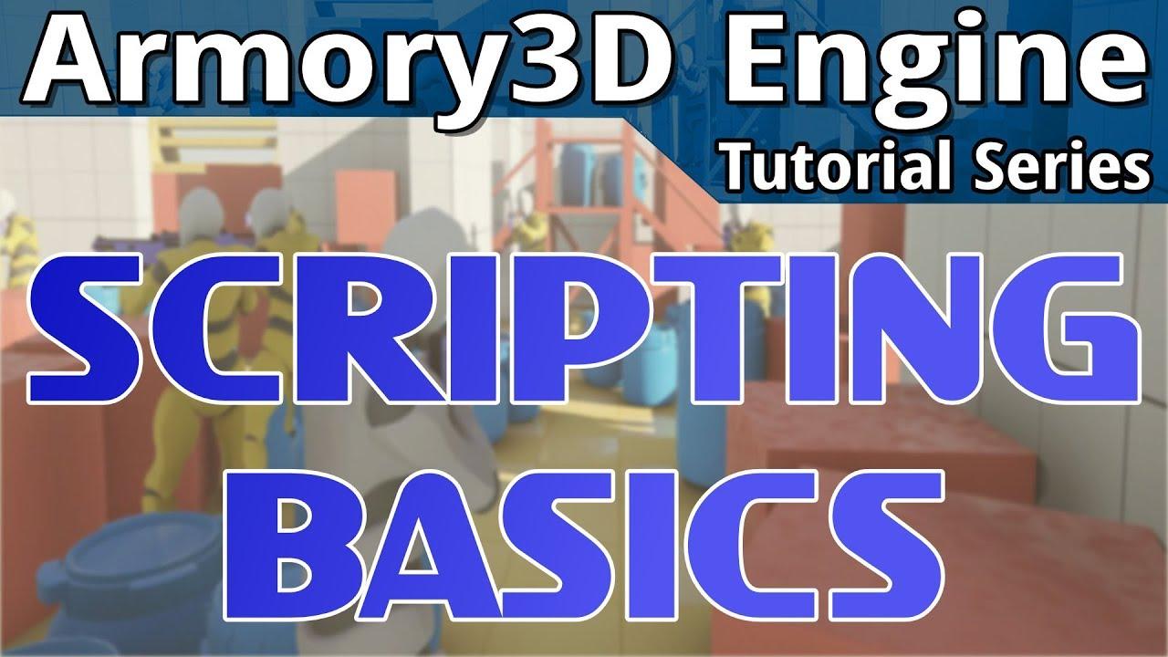 Scripting Basics -- Armory 3D Tutorial Series
