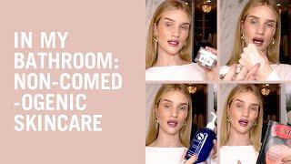 Acne-safe skin care regimen from Rosie Huntington-Whiteley