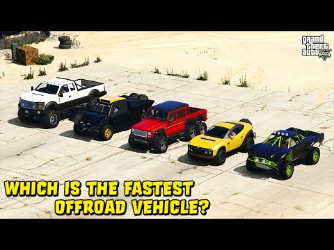 GTA 5 - Which Is The Fastest Offroad Vehicle?